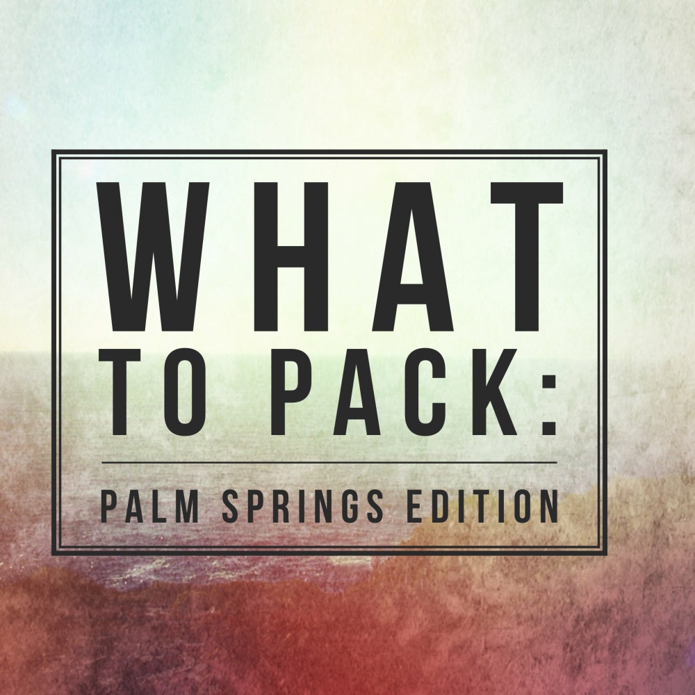 palm springs packing list